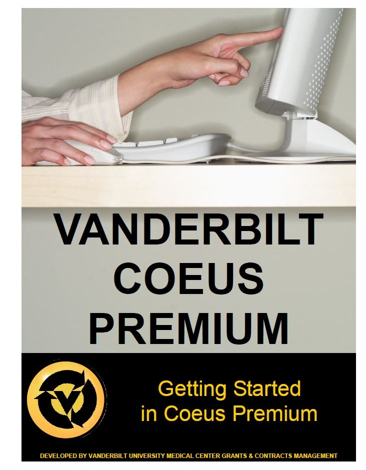 "Technical Training Guide:  ""Getting Started in Coeus Premium"" (Software used for grant proposal development) published by Vanderbilt University Medical Center."