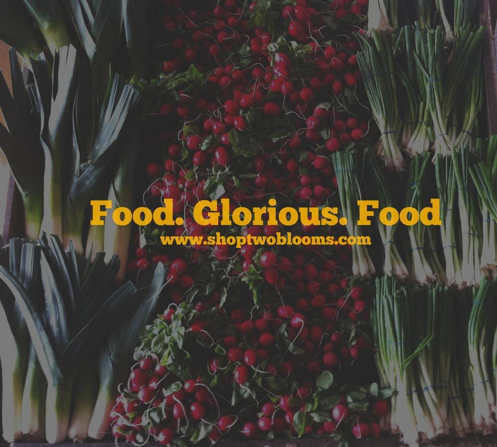 shoptwobloomsfoodgloriousfood.jpg
