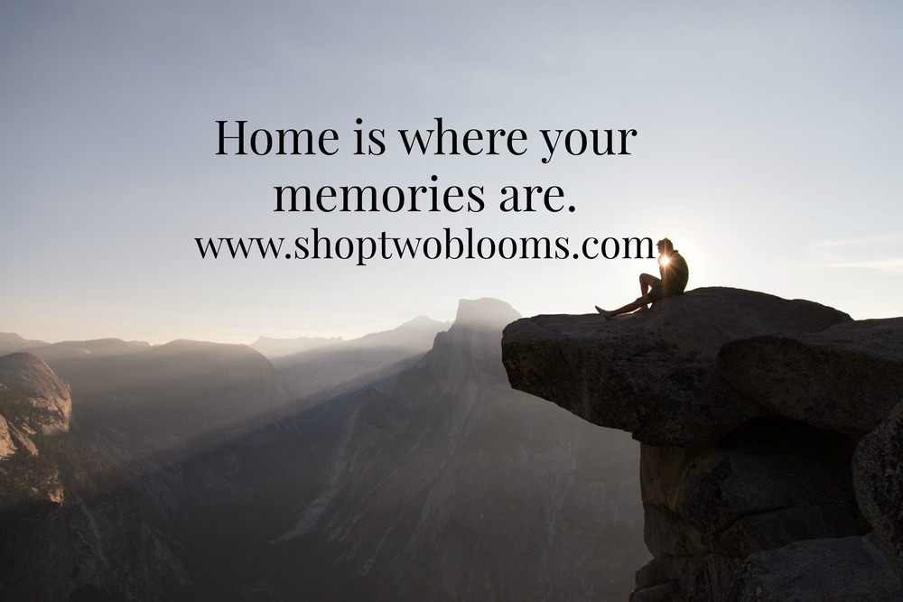shoptwoblooms home is where your memories are.jpg