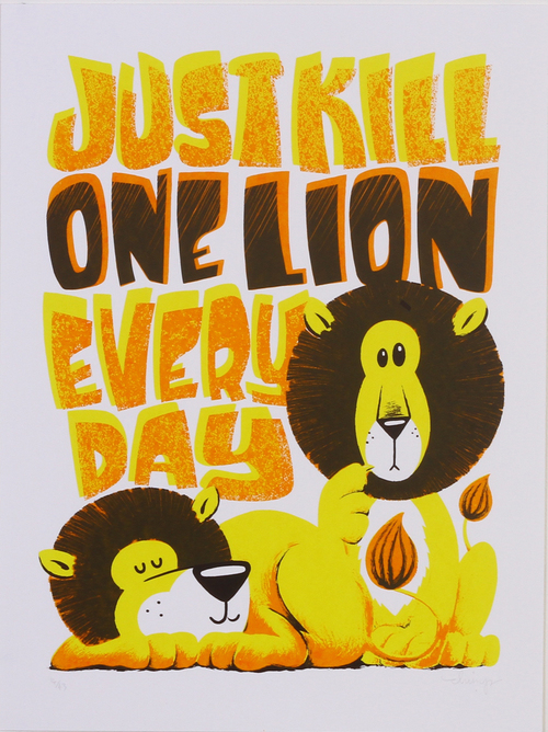 'Just Kill One Lion Everyday' By Dave The Chimp