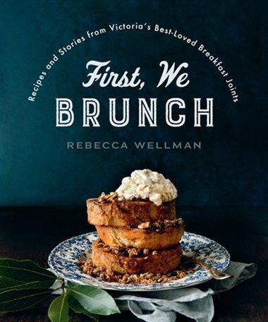 First, We Brunch by Rebecca Wellman, $27.95