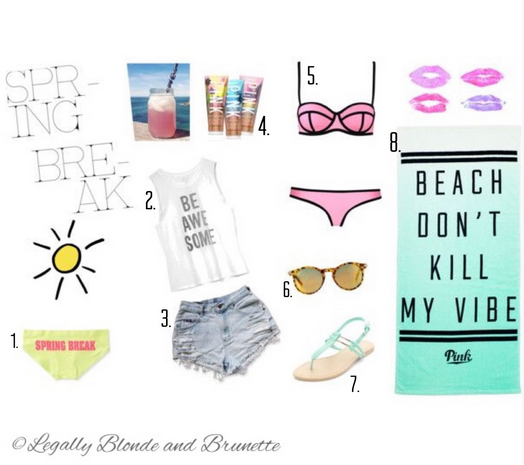 1. LLD Spring Break Seamless Hipster  2. Billabong Awesome Saucez Tank Top  3. Vintage 90s Lee Blue Light Wash High Waisted Rise Cut Offs   4. Victoria's Secret Tinted Self-Tanning Gels  5. Triangl - MILLY CANDY PINK  6. Monki Leora Sunglasses   (Or any cheap sunglasses, because lets get real, you may loose them)  7. Mint Green Metal Trim T-Bar Strap Sandals  8. Victoria's Secret Beach Towel,greenblue