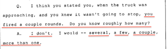 Wow! From Officer #1's first deposition. He has no idea how many shots he fired at Finicum's truck.