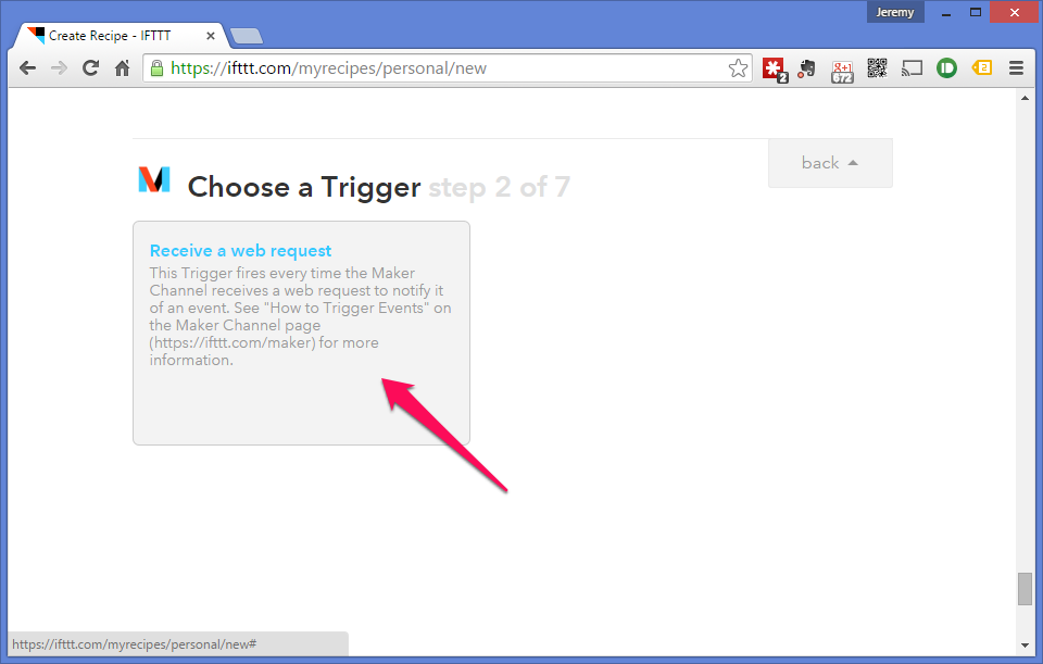 The Maker channel only has the one trigger so select 'Receive a web request'.