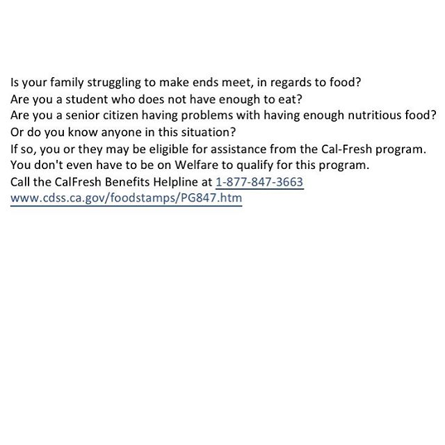If any of this applies to you, join us in exploring the vast benefits CALFRESH has to offer! Help us end food insecurity!