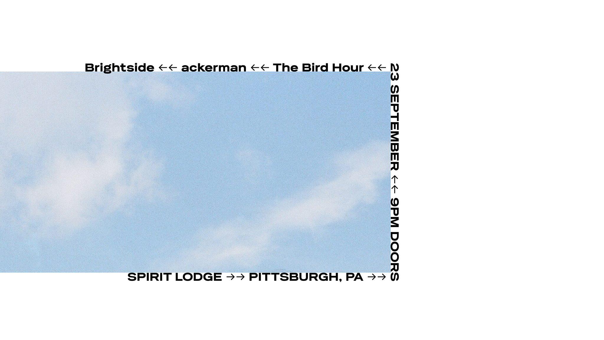 Lodge: Brightside / ackerman (NY) / The Bird Hour — Spirit