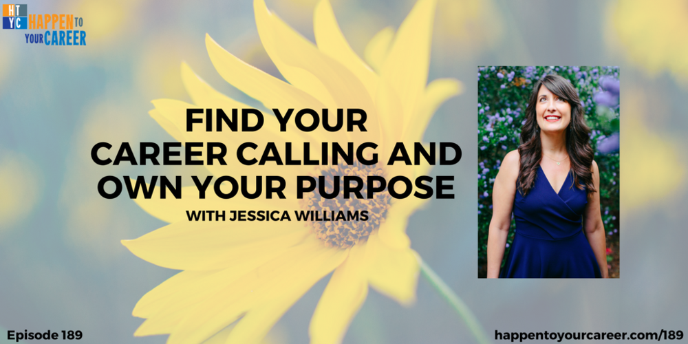 189-Find-Your-Career-Calling-and-Own-Your-Purpose-with-Jessica-Williams.png