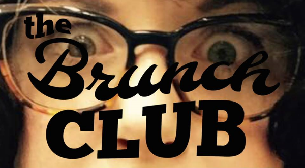 The Brunch Club is all knowing. All seeing. It is Big Brother. It is Little Brother. It is Medium Sister.
