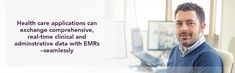 Health care applications can exchange comprehensive, real-time clinical and administrative data with EMRs – seamlessly.