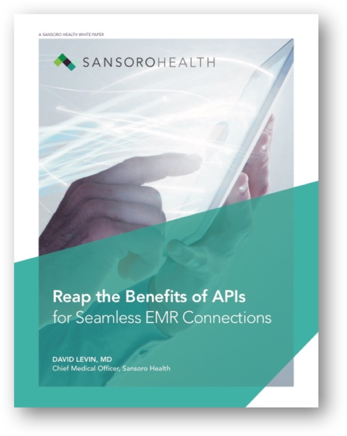 Reap the Benefits of APIs for Seamless EMR Connections - A Sansoro Health White Paper