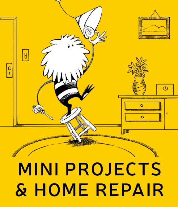 Mini projects & home repair