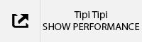 Tipi Tipi Show Performance TAB.jpg