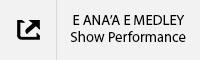 E ANA'A E MEDLEY Show Performance Tab.jpg