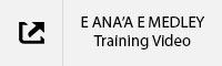 E ANA'A E MEDLEY Training Video Tab.jpg