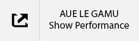 AUE LE GAMU Show Performance Tab.jpg