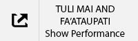 TULI MAI AND FA'ATAUPATI Show Performance Tab.jpg
