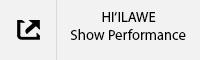 HI'ILAWE Show Performance Tab.jpg