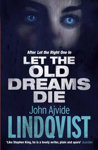 Let the Old Dreams Die by John Lindqvist UK Sept. 2013.jpg