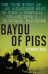 Bayou of Pigs by Stewert Bell March 25, 2014 paperback.jpg