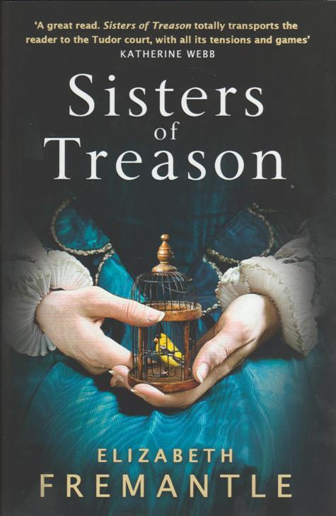 Sisters of Treason by Elizabeth Fremantle UK,  May 22, 2014.jpeg