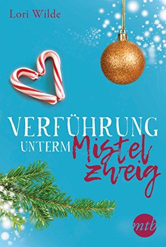 Verfuhrung Unterm Mistel Zweig by Lori Wilde Nov. 13, 2017.jpg