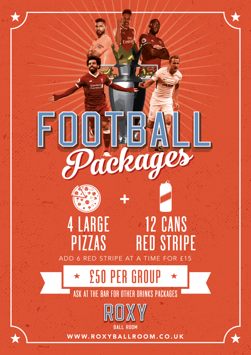 WATCH FOOTBALL AT BALL ROOM - ROXY IS TAKING OVER THIS YEAR!  FOR THE FIRST TIME EVER YOU CAN GRAB THIS INSANE DISCOUNT TO WATCH ALL THIS SEASONS GAMES! ANY FOUR LARGE PIZZAS AND 12 CANS OF RED STRIPE LAGER FOR ONLY £50... YOU CAN ADD 6 RED STRIPES AT ANY TIME FOR AN EXTRA £15 PACKAGE DESIGNED FOR 5/6 PEOPLE  BOOK TODAY