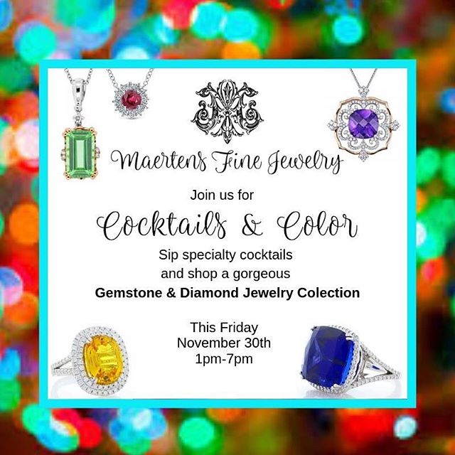 Cocktails & Color, Join us this Friday from 1-7. 🍹🍾 Sip cocktails and browse a fabulous gemstone and diamond jewelry collection.  Our special guest will be here for this day only...so don't miss out!  Add an item to your wish list or treat yourself 😍 #BeHappyShopMaertens #CocktailsAndColor #BeUniqueBuyUnique