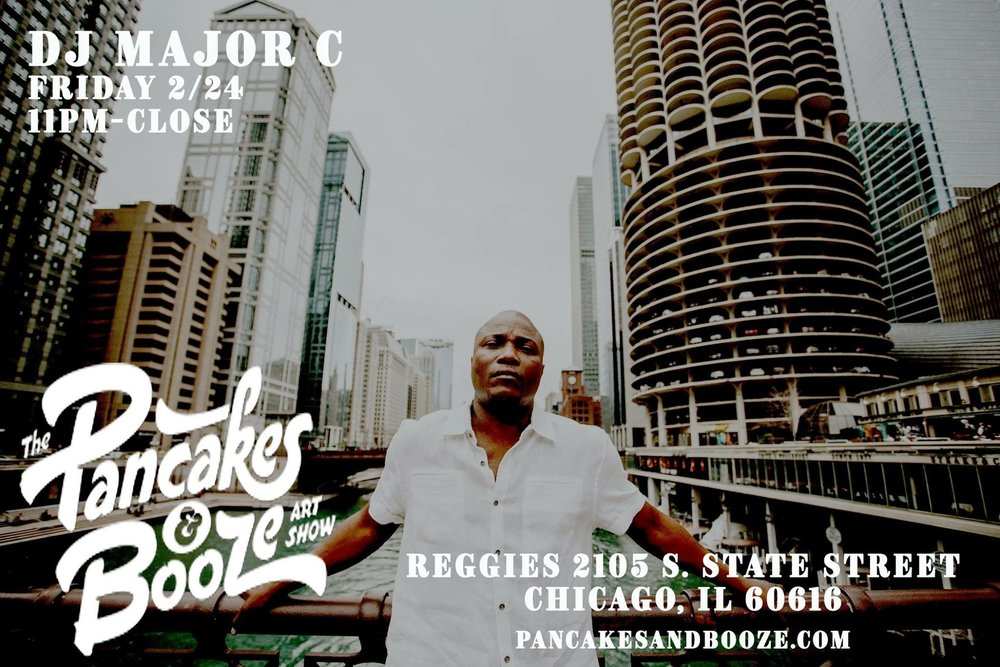 The Pancakes & Booze Art Show | DJ Major C Friday 2/24 11pm - CLOSE