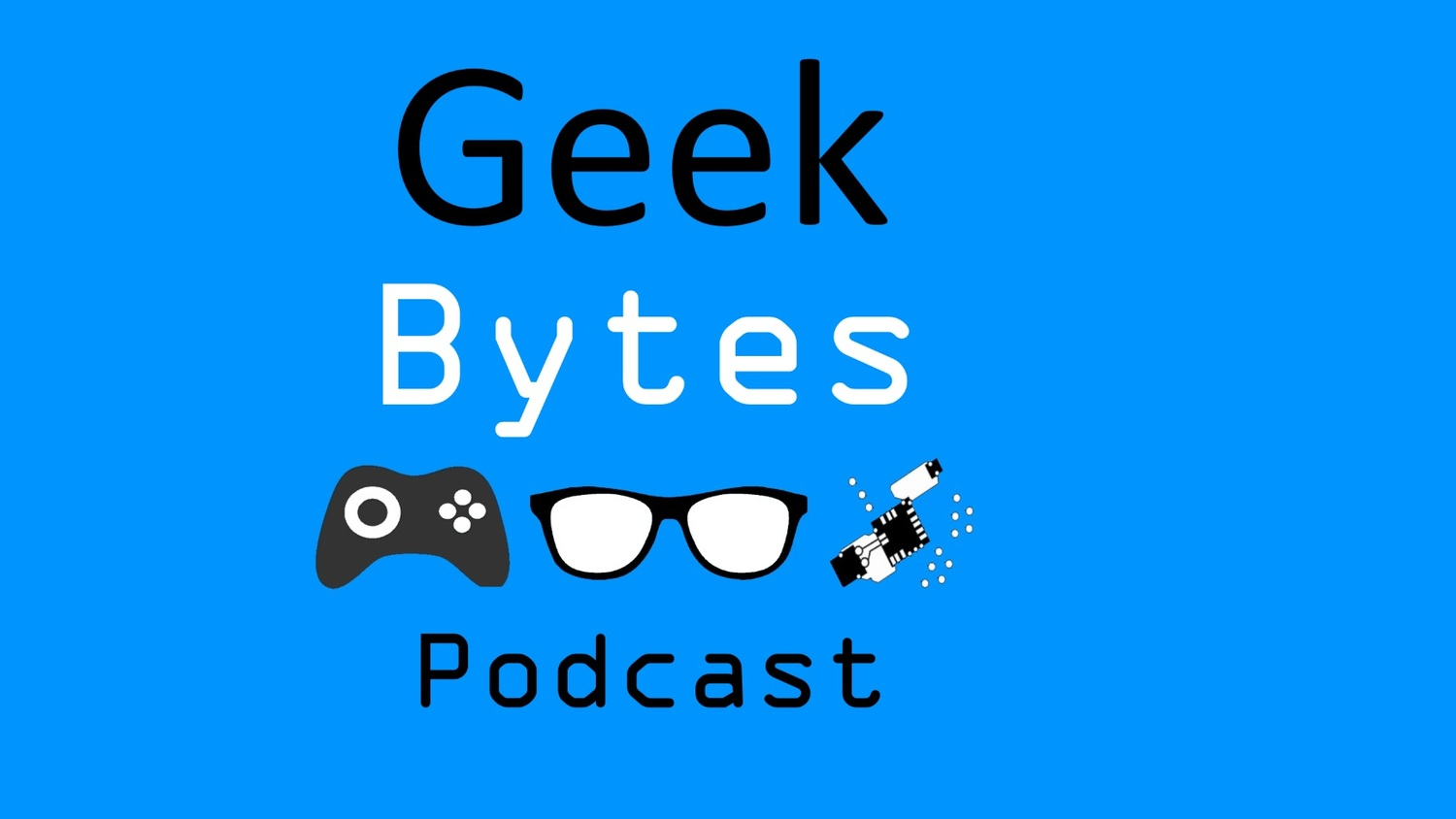 Geek Bytes Podcast