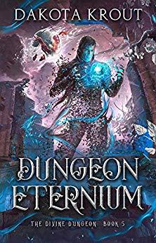 Dungeon Eternium (The Divine Dungeon Book 5) — LitRPG Podcast