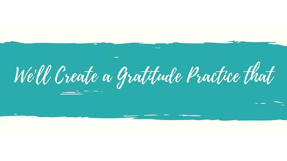 Create A Gratitude Practice.png