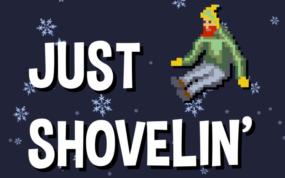 Just Shovelin' Promo