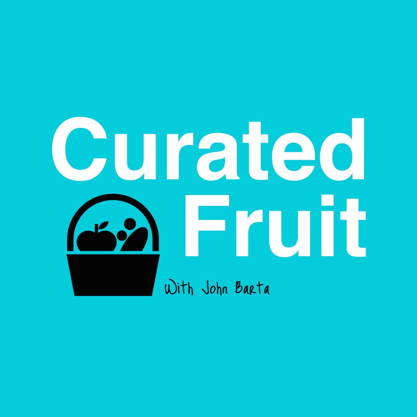 Podcast - Curated Fruit