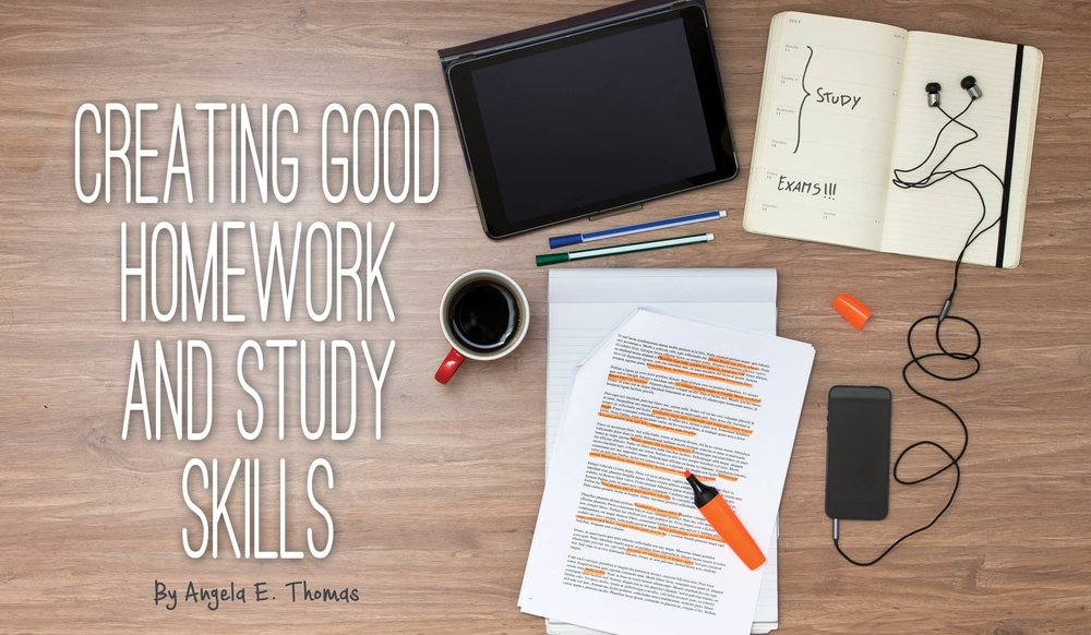 Creating Good Homework and Study Skills
