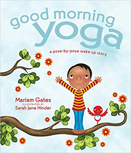 """We read """"Good Morning Yoga"""" every morning, when we have time, to get our bodies moving and add exercise into our routine."""