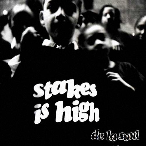 """""""Stakes is High"""" album cover - De La Soul"""