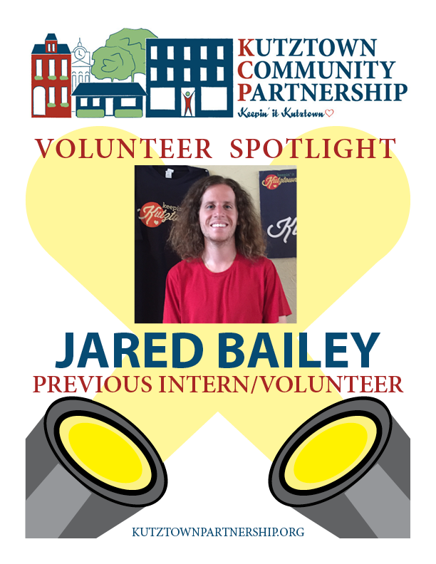 "Jared Bailey began volunteering for KCP at the 2015 Block Party. It wasn't long before Nancy Brooks, our Main Street Manager, noticed Jared's hard work and hired him as an intern. Jared interned with KCP for two semesters while studying Communications at Kutztown University. He created the KCP website and volunteered at community events, such as Heemet Fescht and Christmas in Kutztown. During his time at KCP, Jared stepped up to become a true member of the community. ""It was rewarding work because I got to meet awesome people in the community."" Jared hopes to use the skills he learned at KCP in the future.   What is your favorite volunteer memory?  ""You got to love the Block Parties! But it is hard for me to say my favorite part. I will say that I loved meeting and interacting with community members along with come of the college students. I also love being able to help people who needed help – that was a highlight throughout my time at KCP.""   Tell us some of your favorite hobbies  ""I love music. I love going to concerts of all kinds, and every kind of music. I also love nature and find myself in the woods or on hikes quite a bit. I am also a big reader. To me, nothing is better than a good book, some good tunes and a nice tree to sit under.""   What's a surprising fact about yourself?  ""Even though I have made the Dean's List the past few semesters, after my first year as a Kutztown University student I almost failed out. Then, with the help of Laura Scappaticci, a few other great programs, and people, I got my feet back under myself and my head on my shoulders in the right direction.""   Why would you invite others to volunteer at KCP?  ""To learn and to have fun while you do so! This not only taught me valuable information, but was rewarding. This taught me how to work more effectively in small groups. This also taught me how to work in a formal setting, all while being forgiving. There were times that I had small blunders while working for KCP, but I was not belittled because of my mistakes; instead, I learned from them."""