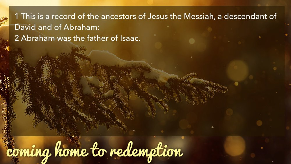 12.27.2015 Coming Home | Redemption | Matt 1.1-17.014.jpg