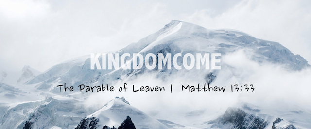 Kingdom Come | Parable of Leaven.001.jpeg