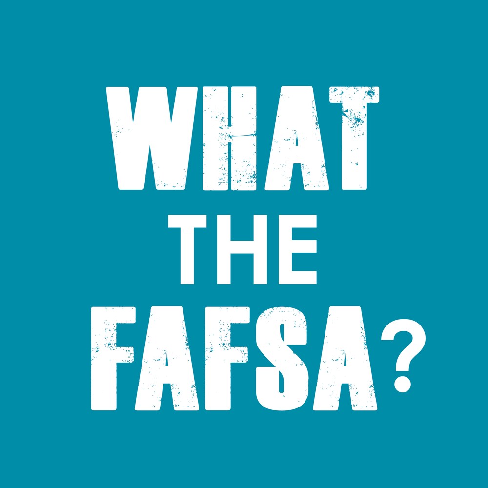 WHAT THE FAFSA?