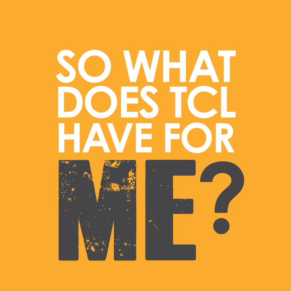 So What Does TCL Have for Me?