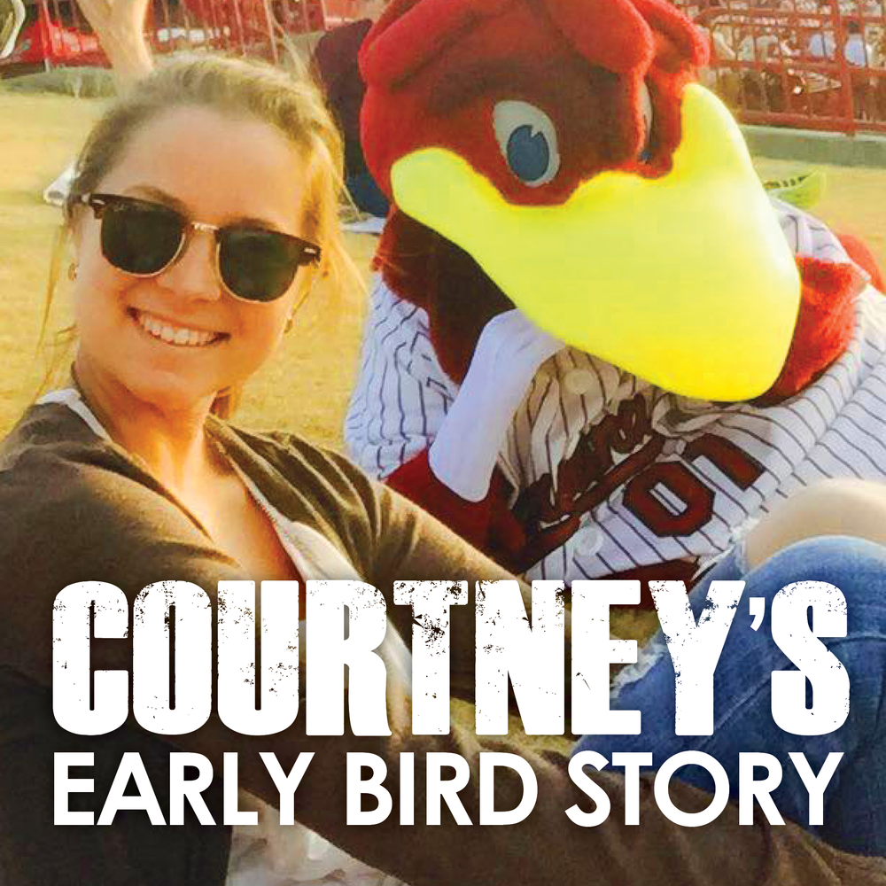 Courtney's Early Bird Story