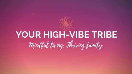 Your High-Vibe Tribe