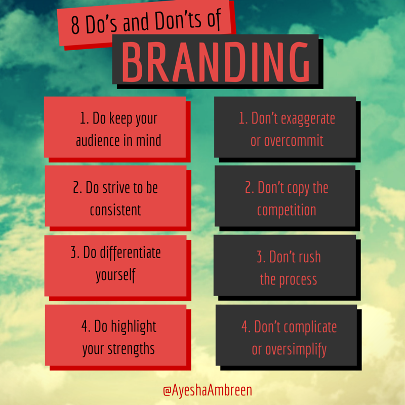 ayeshaambreen: Familiarize yourself with these key do's and don'ts Branding… Just the basics, but always good to keep in mind.