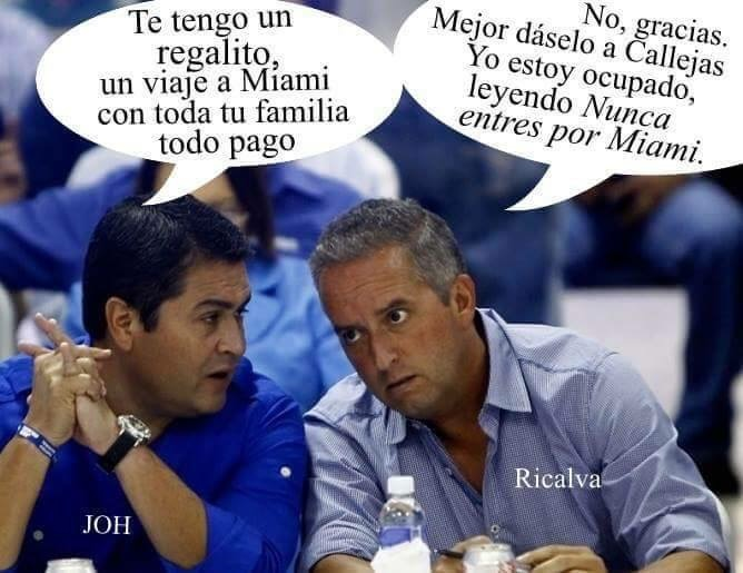 "Photo caption: JOH ""I have a little gift for you, a trip to Miami with you whole family, everything paid,"" Ricardo Alvarez [JOH's alleged political rival within the National Party] ""No thanks, its better to give it to Callejas [former Honduran President accused of multiple acts of corruption], I'm busy reading 'Never Enter Miami' [a book written by Honduran writer Roberto Quesada]."""