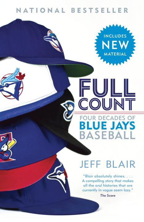1.  Full Count    Jeff Blair, $21.00, TP, Vintage Canada (April 1, 2014) 9780345812544