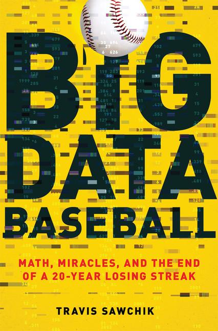 6.  Big Data Baseball     Travis Sawchik,$31.50, HT,Flatiron Books (May 19, 2015)9781250063502