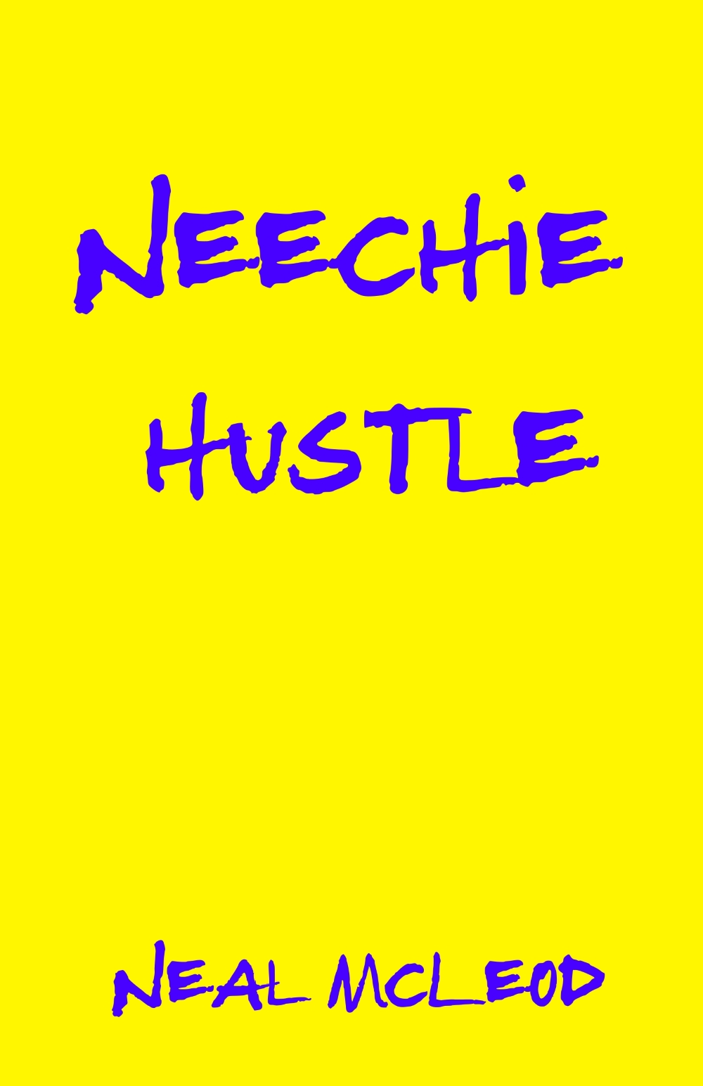 Neechie Hustle  by Neal McLeod