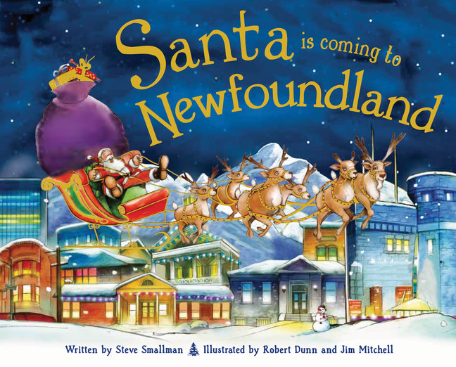 Santa Is Coming to Newfoundland by Steve Smallman, illustrated by Robert Dunn and Jim Mitchell