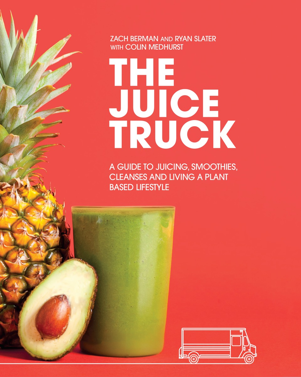 The Juice Truck by Zach Berman and Ryan Slater with Colin Medhurst
